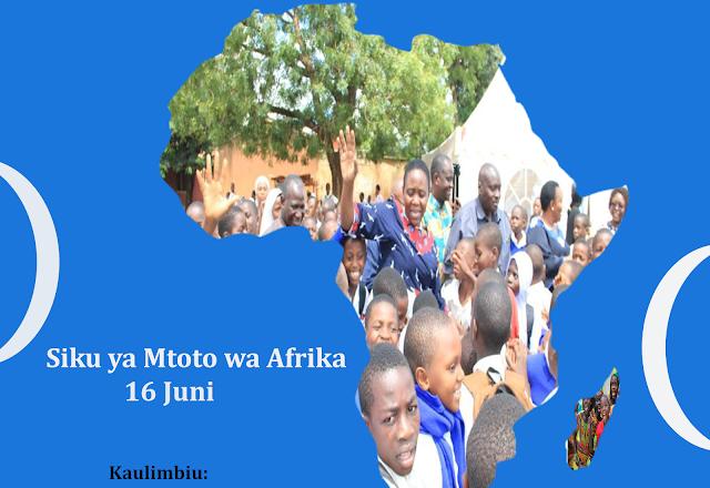 Leo, Juni 16 Tanzania Inaungana na Mataifa Mengine Kimataifa Kuadhimisha Siku ya Mtoto wa Afrika Duniani.